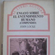 Libros de segunda mano: JOHN LOCKE. ENSAYO SOBRE EL ENTENDIMIENTO HUMANO (COMPENDIO). AGUILAR, 1987. Lote 56614040