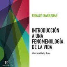 Libros de segunda mano: INTRODUCCIÓN A UNA FENOMENOLOGÍA DE LA VIDA. INTENCIONALIDAD Y DESEO. RENAUD BARBARAS. Lote 56655064