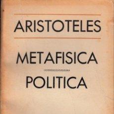 Libros de segunda mano: ARISTÓTELES. METAFÍSICA. POLÍTICA. INSTITUTO DEL LIBRO, LA HABANA 1968.. Lote 56860159