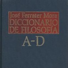 Libros de segunda mano: DICCIONARIO DE FILOSOFÍA A-D. TOMO I – JOSÉ FERRATER MORA. Lote 56959480