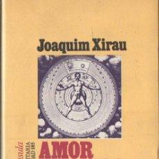 Libros de segunda mano: JOAQUIM XIRAU : AMOR Y MUNDO (PENÍNSULA, 1983). Lote 57280891