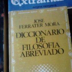 Libros de segunda mano: DICCIONARIO DE FILOSOFÍA ABREVIADO. JOSÉ FERRATER MORA. Lote 57354041