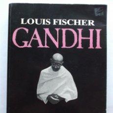Libros de segunda mano: GANDHI - LOUIS FISCHER - 1983.. Lote 57933141