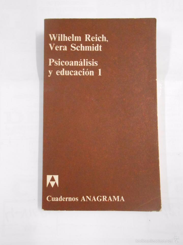 PSICOANÁLISIS Y EDUCACIÓN. TOMO VOLUMEN 2 - REICH, WILHELM. SCHMIDT, VERA. TDK292 (Libros de Segunda Mano - Pensamiento - Filosofía)