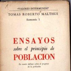 Libros de segunda mano: MALTHUS : ENSAYOS SOBRE EL PRINCIPIO DE POBLACIÓN (INTERMUNDO, 1945). Lote 58241368