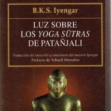 Libros de segunda mano: LUZ SOBRE LOS YOGA SUTRAS DE PATAÑJALI B.K.S. IYENGAR. Lote 168126668