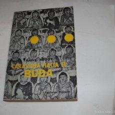 Libros de segunda mano: CARAVANA HACIA EL BUDA. Lote 58456137