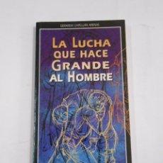 Libros de segunda mano - LA LUCHA QUE HACE GRANDE AL HOMBRE. EL VENERABLE ALBERTO CAPELLAN ZUAZO. CAPELLAN ARENAS, G. TDK296 - 58508464
