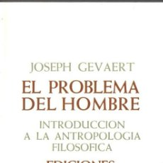 Libros de segunda mano: GEVAERTL : EL PROBLEMA DEL HOMBRE - INTRODUCCIÓN A LA ANTROPOLOGÍA FILOSÓFICA (SÍGUEME, 1995). Lote 58560874