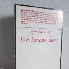 Libros de segunda mano: TAN FUNESTO DESEO. PIERRE KLOSSOWSKI. VER FOTOGRAFIAS ADJUNTAS. Lote 61712570