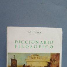 Libros de segunda mano: DICCIONARIO FILOSOFICO. VOLTAIRE . Lote 58750396