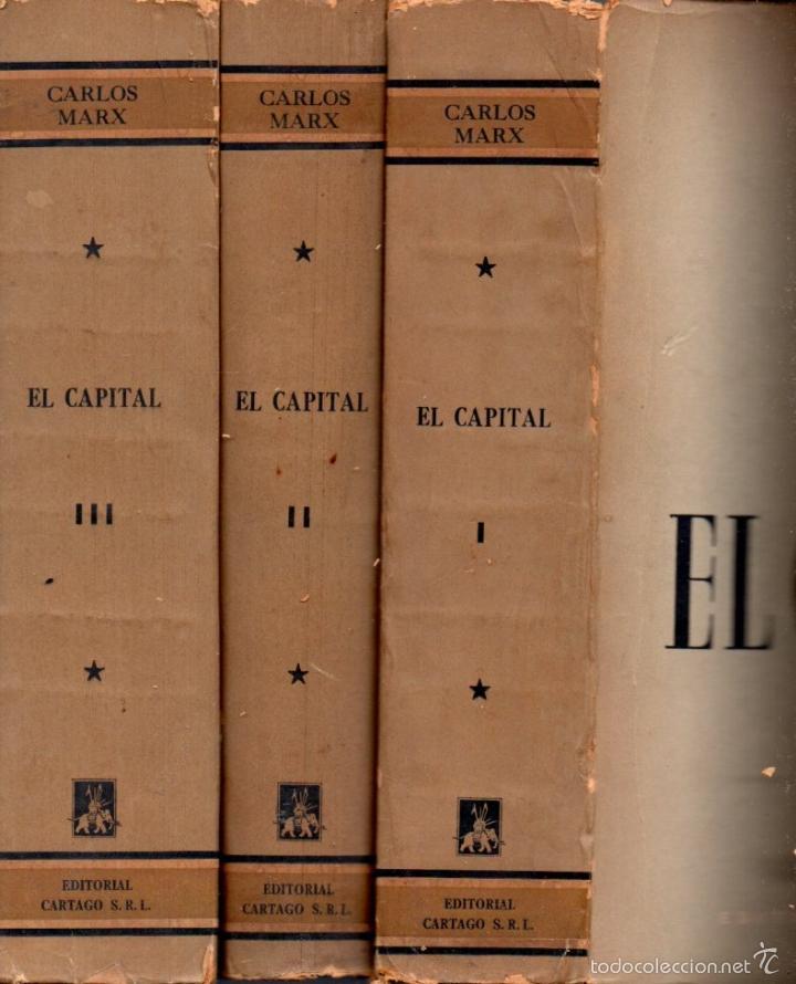 CARLOS MARX : EL CAPITAL - TRES TOMOS (CARTAGO, 1956) (Libros de Segunda Mano - Pensamiento - Filosofía)