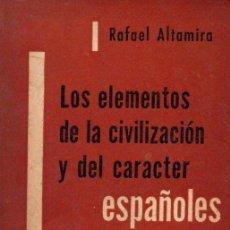 Libros de segunda mano: RAFAEL ALTAMIRA : LOS ELEMENTOS DE LA CIVILIZACIÓN Y DEL CARÁCTER ESPAÑOLES (LOSADA,1956). Lote 58803266