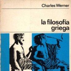 Libros de segunda mano: LA FILOSOFÍA GRIEGA - CHARLES WERNER. Lote 58804446