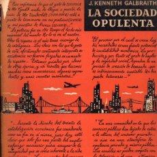 Libros de segunda mano: GALBRAITH : LA SOCIEDAD OPULENTA (ARIEL, 1960). Lote 58805851