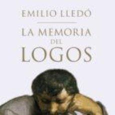 Libros de segunda mano: LA MEMORIA DEL LOGOS EMILIO LLEDO,TAURUS, 2015. Lote 58805941