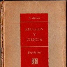 Libros de segunda mano: BERTRAND RUSSELL: RELIGIÓN Y CIENCIA (FONDO DE CULTURA, 1951) . Lote 58875526