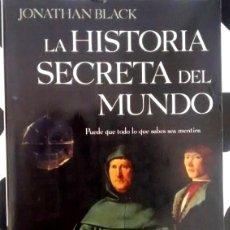 Libros de segunda mano: LIBRO LA HISTORA SECRETA DEL MUNDO DE JONATHAN BLACK. Lote 59563051