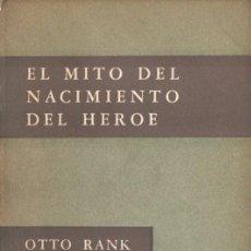 Libros de segunda mano: OTTO RANK : EL MITO DEL NACIMIENTO DEL HÉROE (PAIDÓS, 1961). Lote 59584483