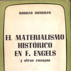 Libros de segunda mano: RODOLFO MONDOLFO : EL MATERIALISMO HISTÓRICO EN F. ENGELS (RAIGAL, 1956). Lote 63823893