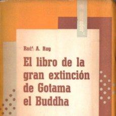 Libros de segunda mano: RUY . EL LIBRO DE LA GRAN EXTINCIÓN DE GOTAMA EL BUDDAH (HACHETTE, 1953). Lote 59623731