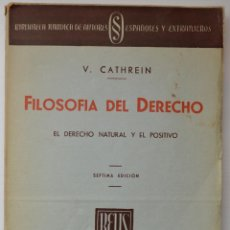 Libros de segunda mano: FILOSOFÍA DEL DERECHO. EL DERECHO NATURAL Y EL POSITIVO, V. CATHREIN. INSTITUTO EDITORIAL REUS, S.A.. Lote 59682055