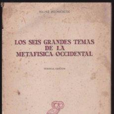Libros de segunda mano: B137 - LOS SEIS GRANDES TEMAS DE LA METAFISICA OCCIDENTAL. HEINZ HEIMSOETH. FILOSOFIA. 1960. Lote 109073188