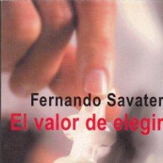 Libros de segunda mano: FERNANDO SAVATER. EL VALOR DE ELEGIR. BARCELONA, 2003.. Lote 60318983