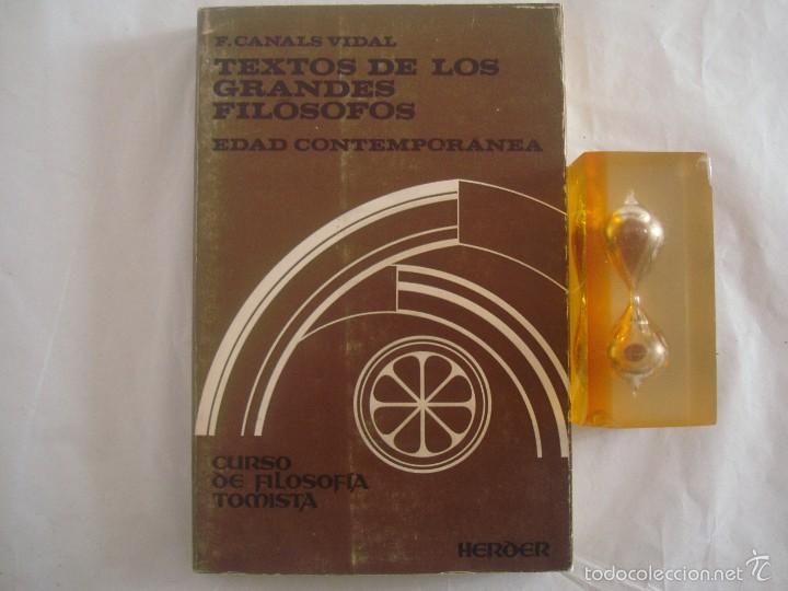 LIBRERIA GHOTCA, F.CANALS VIDAL, TEXTOS DE LOS GRANDES FILOSOFOS, EDAD CONTEMPORANEA. 1974. (Libros de Segunda Mano - Pensamiento - Filosofía)