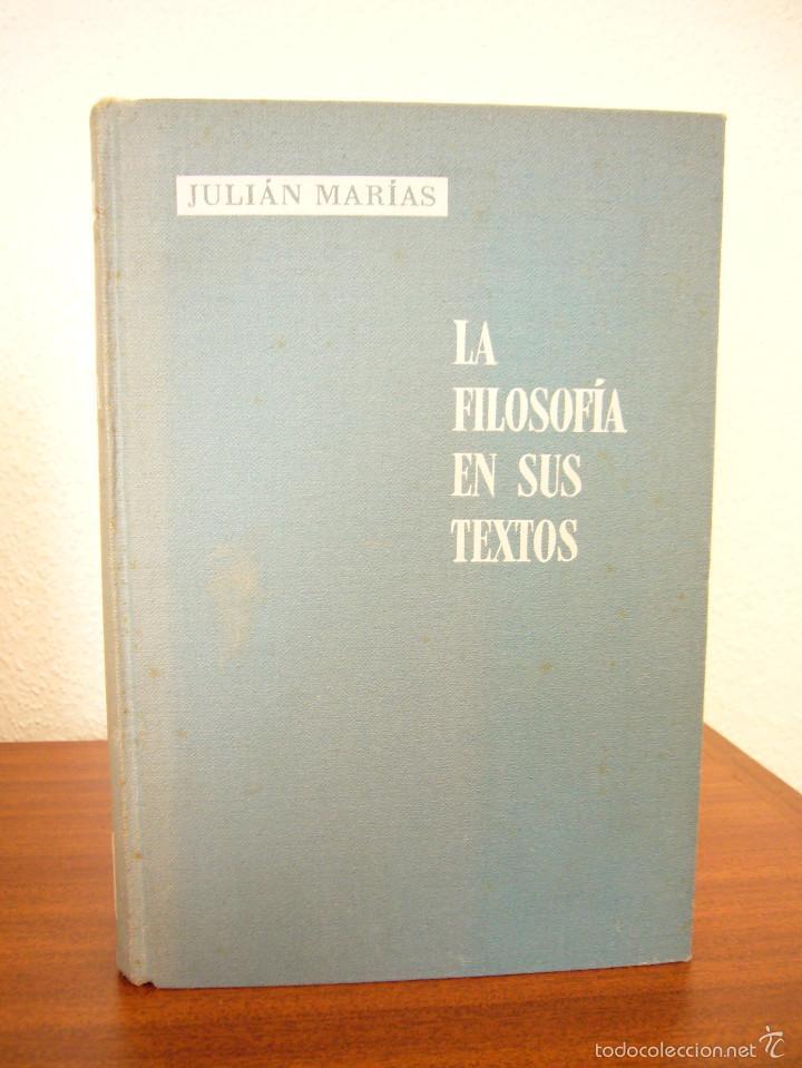 JULIÁN MARÍAS: LA FILOSOFÍA EN SUS TEXTOS, I: DE TALES A GALILEO (LABOR, 1963) RARO (Libros de Segunda Mano - Pensamiento - Filosofía)
