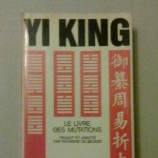 Libros de segunda mano: YI KING. LE LIVRE DES MUTATIONS.. Lote 61643852