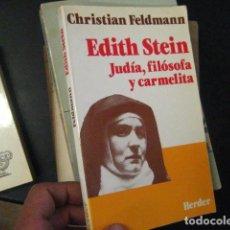 Libros de segunda mano: EDITH STEIN, CHRISTIAN FELDMANN , DESCATALOGADO RARO FILOSOFIA. Lote 61868264