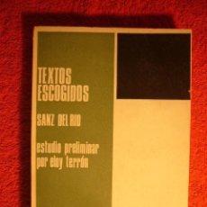 Libros de segunda mano: JULIAN SANZ DEL RIO: - TEXTOS ESCOGIDOS - (BARCELONA, 1968). Lote 62327144