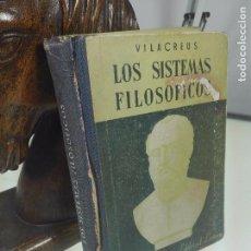 Libros de segunda mano: LOS SISTEMAS FILOSÓFICOS - VILACREUS - EDITORIAL LUMEN - BARCELONA - 1954 -. Lote 63504536
