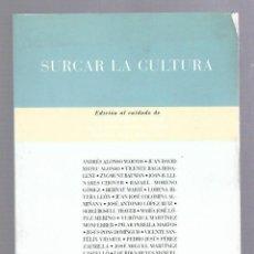 Libros de segunda mano: SURCAR LA CULTURA. VARIOS AUTORES. COLECCION FILOSOFIAS. EDITORIAL PRE-TEXTOS. 1º EDICION. 2006. Lote 63633779