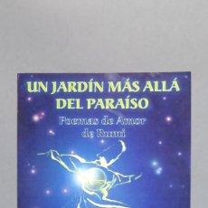Libros de segunda mano: UN JARDÍN MÁS ALLÁ DEL PARAÍSO. POEMAS DE AMOR DE RUMI JELALLUDIN. Lote 64428891