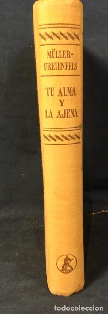 Libros de segunda mano: Tu alma y la ajena libro Muller-Freienfels version dr vallejo najera 1963 - Foto 3 - 64467527