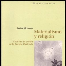 Libros de segunda mano: B801 - MATERIALISMO Y RELIGION. CIENCIAS DE LA VIDA EN LA EUROPA ILUSTRADA. NUEVO Y PRECINTADO. Lote 57947269