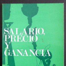 Libros de segunda mano: CARLOS MARX: SALARIO, PRECIO Y GANANCIA - MÉXICO, RICARDO AGUILERA, 1968. Lote 66031878