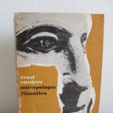 Libros de segunda mano: ERNST CASSIRER. ANTROPOLOGIA FILOSOFICA. VER FOTOGRAFIAS ADJUNTAS. Lote 66173310