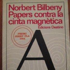 Libros de segunda mano: NORBERT BILBENY--PAPERES CONTRA LA CINTA MAGNETICA. Lote 68242161