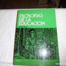 Libros de segunda mano: FILOSOFIAS DE LA EDUCACION.OCTAVI FULLAT .EDICIONES CEAC 1979.-2ª EDICION REVISADA Y ACTUALIZADA. Lote 68698317