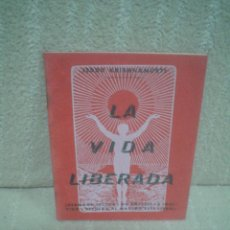 Libros de segunda mano: J. KRISHNAMURTI: LA VIDA LIBERADA - IMPRIMERIE CATALANE, PERPIGNAN, S/F. Lote 70009809