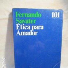 Libros de segunda mano: FERNANDO SAVATER / ETICA PARA AMADOR . Lote 70042937
