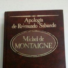 Libros de segunda mano: APOLOGIA DE RAIMUNDO SABUNDE. MICHEL DE MONTAIGNE.LOS GRANDES PENSADORES.1984.SARPE. Lote 70187830