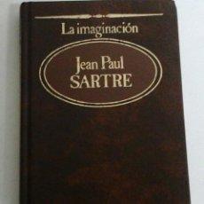 Libros de segunda mano: LA IMAGINACIÓN. JEAN PAUL SARTRE.LOS GRANDES PENSADORES.N.36.SARPE.1984. Lote 70587297