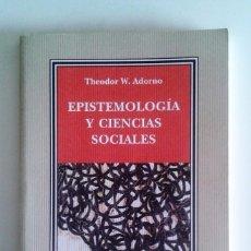 Livros em segunda mão: THEODOR W. ADORNO - EPISTEMOLOGÍA Y CIENCIAS SOCIALES. Lote 71053485