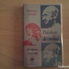 Libros de segunda mano: MAHATMA GANDHI: PALABRAS DE VERDAD. Lote 71301099