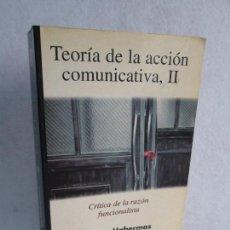 Libros de segunda mano: TEORIA DE LA ACCION COMUNICATIVA, II. CRITICA DE LA RAZON FUNCIONALISTA. JÜRGEN HABERNAS.. Lote 73963115
