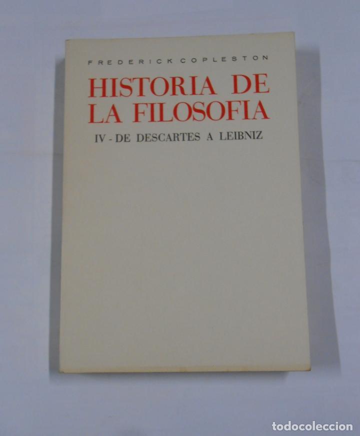 HISTORIA DE LA FILOSOFIA. TOMO IV. DE DESCARTES A LEIBNIZ. FREDERICK COPLESTON. TDK25 (Libros de Segunda Mano - Pensamiento - Filosofía)